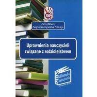 Pedagogika, Uprawnienia nauczycieli zwiążane z rodzicielstwem (opr. miękka)