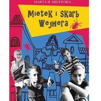 Literatura młodzieżowa, Mietek i skarb wejhera - marta milewska (opr. twarda)