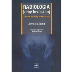Radiologia jamy brzusznej - Begg James D.
