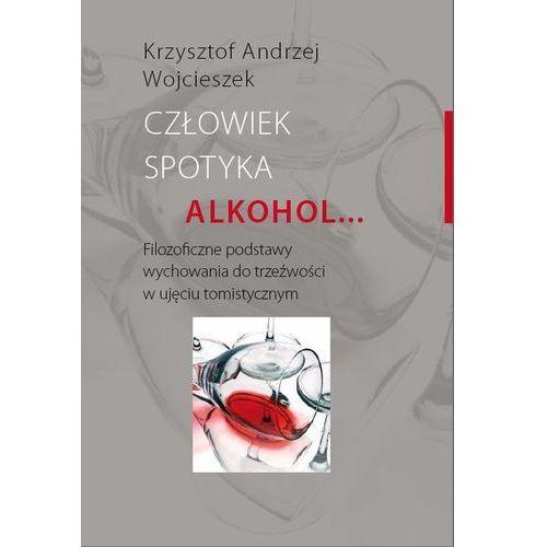 Filozofia, Człowiek spotyka alkohol (opr. miękka)