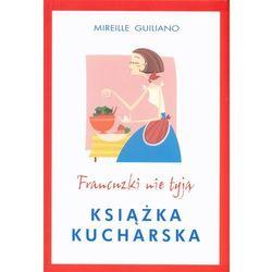 Francuzki nie tyją Książka kucharska (opr. kartonowa)