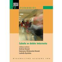 Psychologia, SZKOŁA W DOBIE INTERNETU. (oprawa miękka) (Książka) (opr. miękka)