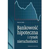 E-booki, Bankowość hipoteczna a rynek nieruchomości - Marcin Sitek