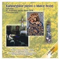 Muzyka religijna, Kalwaryjskie pieśni o Matce Bożej - CD wyprzedaż 07/18 (-21%)