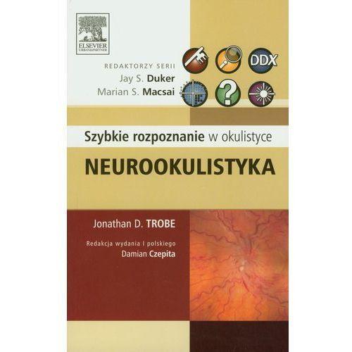 Książki medyczne, Neurookulistyka Szybkie rozpoznanie w okulistyce (opr. miękka)