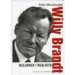 Willy Brandt 1913-1992 Wizjoner i realista (opr. twarda)