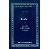 Filozofia, Krytyka praktycznego rozumu [Kant Immanuel] (opr. miękka)