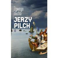 Poezja, Żywego ducha - Jerzy Pilch (opr. twarda)