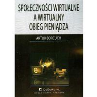 Książki o biznesie i ekonomii, Społeczności wirtualne a wirtualny obieg pieniądza (opr. miękka)