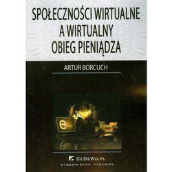 Społeczności wirtualne a wirtualny obieg pieniądza (opr. miękka)