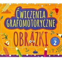 Książki dla dzieci, Ćwiczenia grafomotoryczne. Obrazki cz.2 (opr. broszurowa)