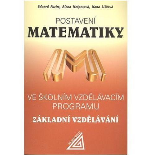 Pozostałe książki, Postavení matematiky ve školním vzdělávacím programu pro základní vzd. Eduard Fuchs; Alena Hošpesová