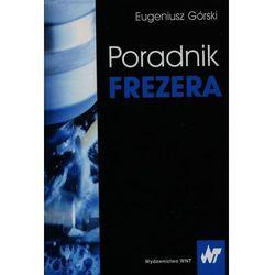 Poradnik frezera - Wysyłka od 3,99 - porównuj ceny z wysyłką (opr. miękka)