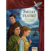 Książki dla dzieci, Świat Teatru. Najpiękniejsze Sztuki Teatralne Opowiedziane Dzieciom (opr. twarda)
