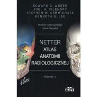 Książki o zdrowiu, medycynie i urodzie, Netter Atlas anatomii radiologicznej (opr. miękka)