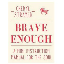 Brave Enough Cheryl Strayed