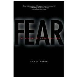 Fear: The History of a Political Idea (opr. miękka)