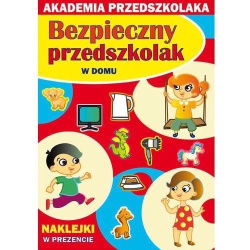 Literatura młodzieżowa, BEZPIECZNY PRZEDSZKOLAK W DOMU (opr. miękka)