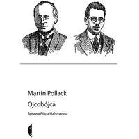 Reportaże, Ojcobójca. Sprawa Filipa Halsmanna (opr. broszurowa)