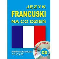 Książki do nauki języka, Język francuski na co dzień. Rozmówki polsko-francuskie z płytą CD (opr. miękka)