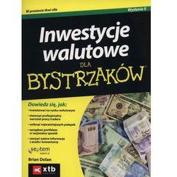 Inwestycje walutowe dla bystrzaków. Wydanie II (opr. miękka)