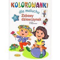 Kolorowanki, Kolorowanki dla malucha Zabawy dziewczynek - Ernest Błędowski
