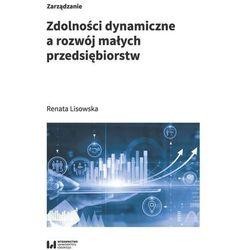 Zdolności dynamiczne a rozwój małych przedsiębiorstw (opr. broszurowa)