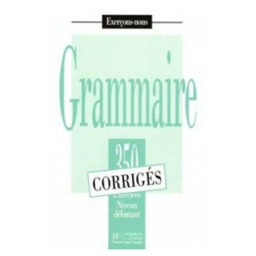 Książki do nauki języka, Grammaire 350 niveau debutant corriges (opr. miękka)