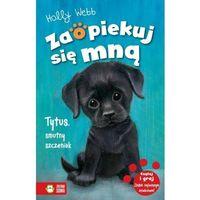 Książki dla dzieci, Zaopiekuj się mną Tytus, smutny szczeniak [Webb Holly] (opr. miękka)