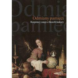 Odmiany pamięci Rozprawy i eseje z filozofii kultury (opr. miękka)