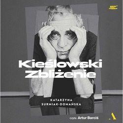 Kieślowski. Zbliżenie - Katarzyna Surmiak-Domańska (MP3)
