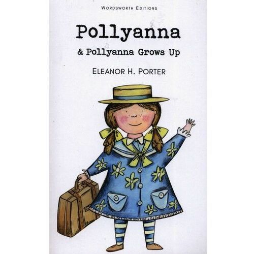 Literatura młodzieżowa, Pollyanna and Pollyanna Grows Up (opr. miękka)