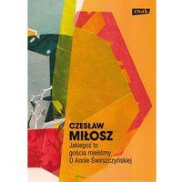 Poezja, Jakiegoż to gościa mieliśmy O Annie Świrszczyńskiej (opr. twarda)