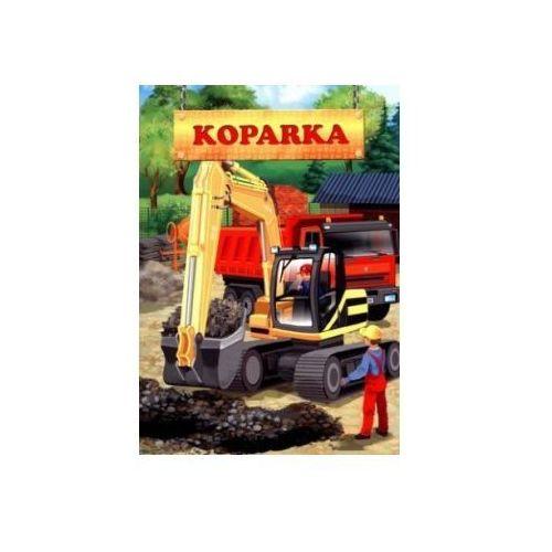 Książki dla dzieci, KOPARKA (opr. twarda)