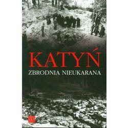 Katyń Zbrodnia nieukarana (opr. miękka)