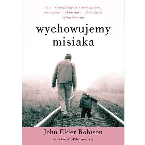 Politologia, Wychowujemy misiaka - Dostępne od: 2014-11-27 (opr. miękka)