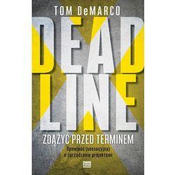 Deadline Zdążyć Przed Terminem - Tom Demarco (opr. miękka)