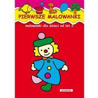 Książki dla dzieci, Pierwsze malowanki Malowanki dla dzieci od lat 2 (opr. miękka)