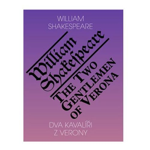 Pozostałe książki, Dva kavalíři z Verony / The Two Gentlemen of Verona (ČJ, AJ) William Shakespeare