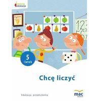 Książki dla dzieci, Owocna edukacja. Chcę liczyć. Pięciolatek (opr. broszurowa)