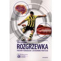 Książki medyczne, Rozgrzewka. Podstawy fizjologiczne i zastosowanie praktyczne. (opr. miękka)