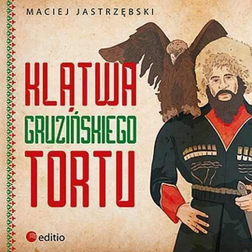 Audiobooki, Klątwa gruzińskiego tortu - Maciej Jastrzębski