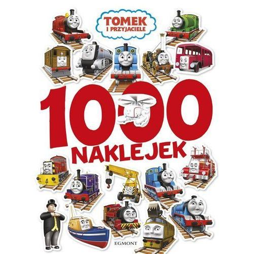 Książki dla dzieci, Tomek i przyjaciele 1000 naklejek - Jeśli zamówisz do 14:00, wyślemy tego samego dnia. Darmowa dostawa, już od 300 zł.