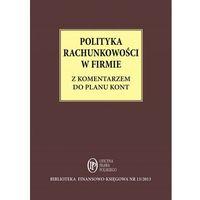 E-booki, Polityka Rachunkowości w firmie z komentarzem do planu kont - Katarzyna Trzpioła