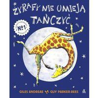 Literatura młodzieżowa, Żyrafy nie umieją tańczyć [Andreae Giles] (opr. twarda)