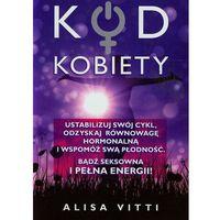 Książki medyczne, Kod kobiety - Wysyłka od 5,99 - kupuj w sprawdzonych księgarniach !!! (opr. broszurowa)