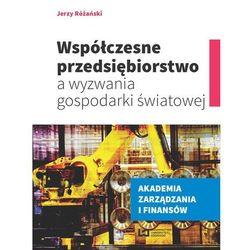 Współczesne przedsiębiorstwo a wyzwania gospodarki światowej - Różański Jerzy (opr. miękka)