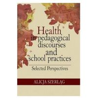 E-booki, Health in pedagogical discourses and school practices. Selected perspectives
