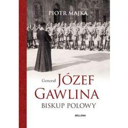 Generał Józef Gawlina. Biskup polowy (opr. twarda)