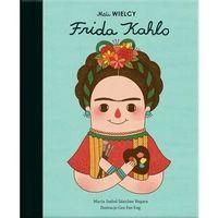 Literatura młodzieżowa, Mali wielcy. frida kahlo - maria isabel sanchez-vegara (opr. twarda)